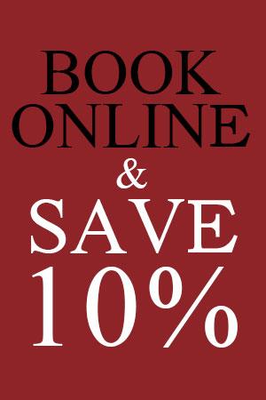 Book Online & Save 10%