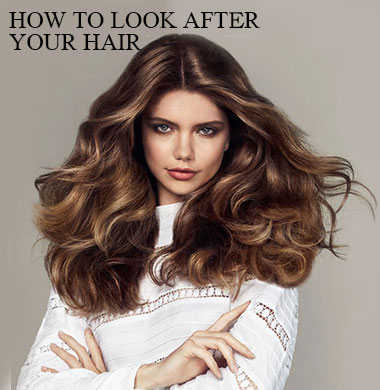 How To Look After Your Hair