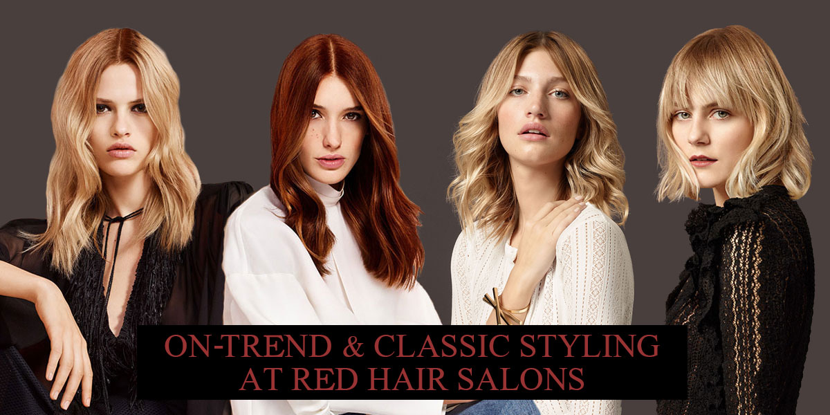 On-Trend & Classic Styling at Red Hair Salons